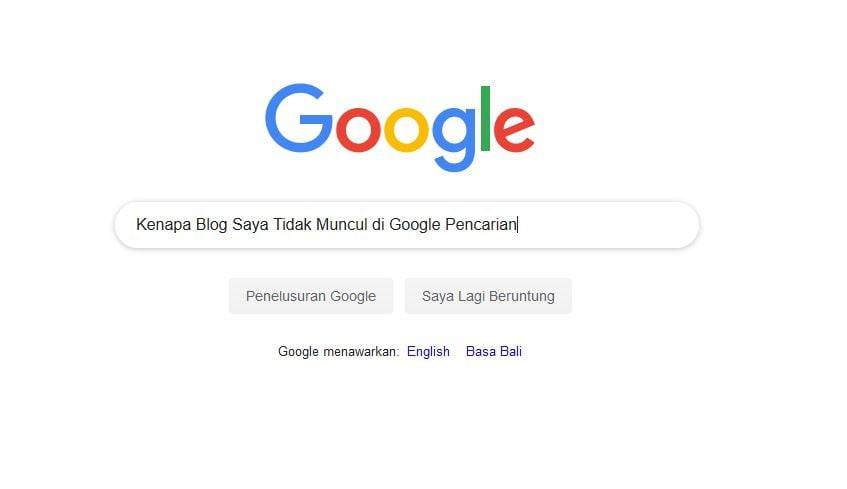 Kenapa Blog Saya Tidak Muncul di Google Pencarian