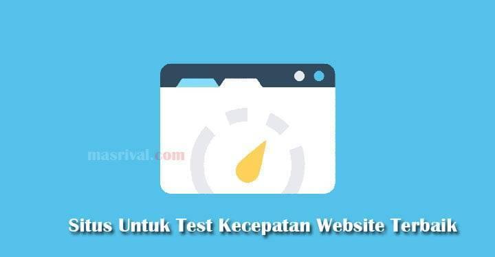 Daftar Situs Untuk Test Kecepatan Website Terbaik