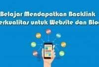 Belajar Mendapatkan Backlink Berkualitas untuk Website dan Blog