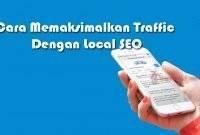 Cara Memaksimalkan Traffic Dengan Local SEO