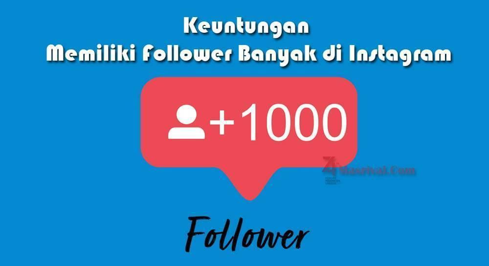 Keuntungan Memiliki Follower Banyak di Instagram