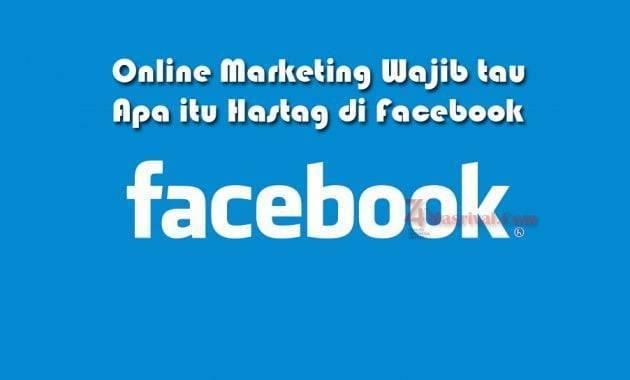 Online Marketing Wajib tau Apa itu Hastag di Facebook