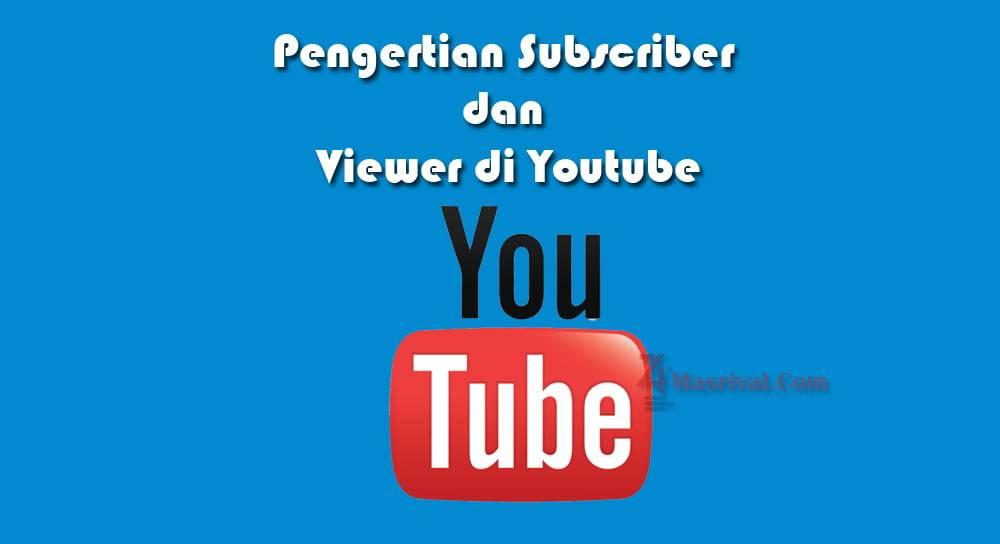 Pengertian Subscriber dan Viewer di Youtube
