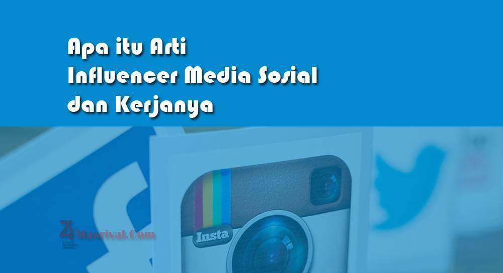 Apa itu Arti Influencer Media Sosial dan Kerjanya