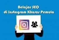 Belajar SEO di Instagram Khusus Pemula