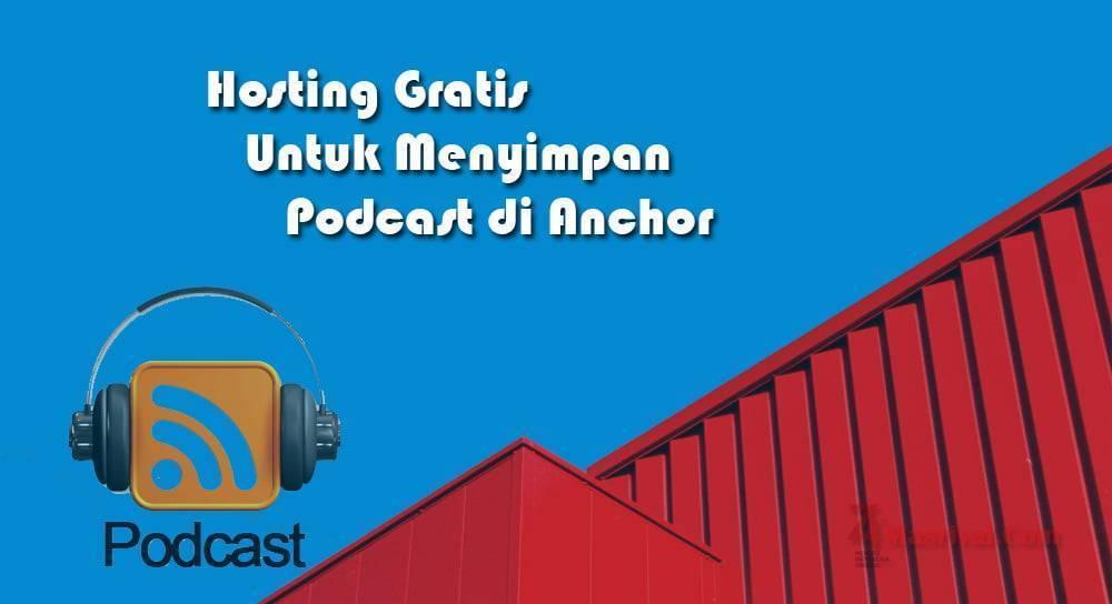 Hosting Gratis Untuk Menyimpan Podcast di Anchor