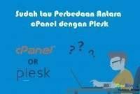 Sudah tau Perbedaan Antara cPanel dengan Plesk