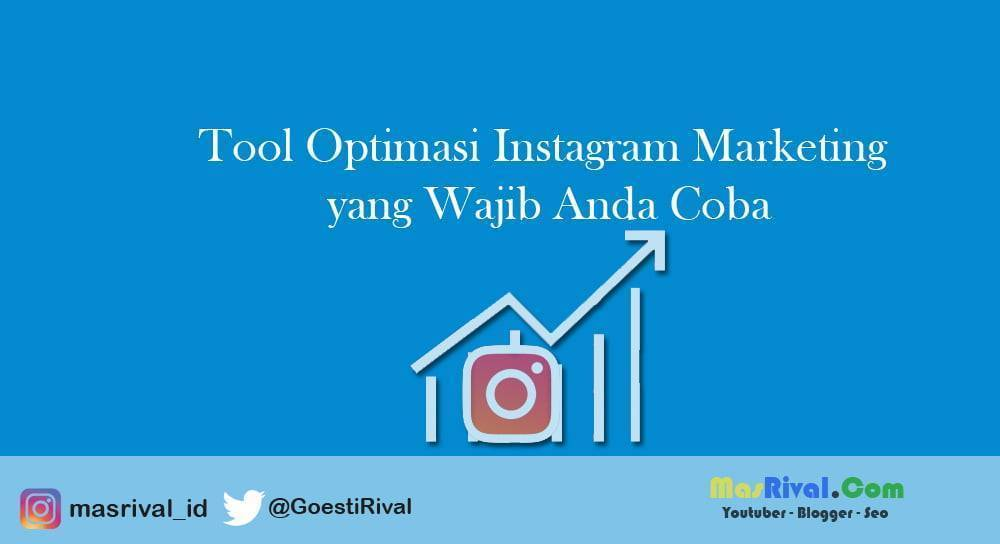 Tool Optimasi Instagram Marketing yang Wajib Anda Coba